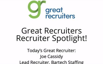 Great Recruiter Spotlight: Joe Cassidy of Bartech Staffing Talks Authenticity and Why Knowing Where You Stand With Candidates is the Key To Next-Level Success