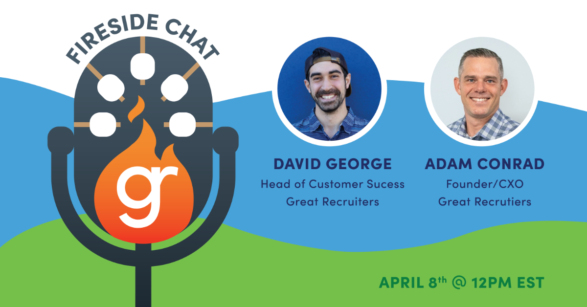 Great Recruiters Fireside Chat April 8th